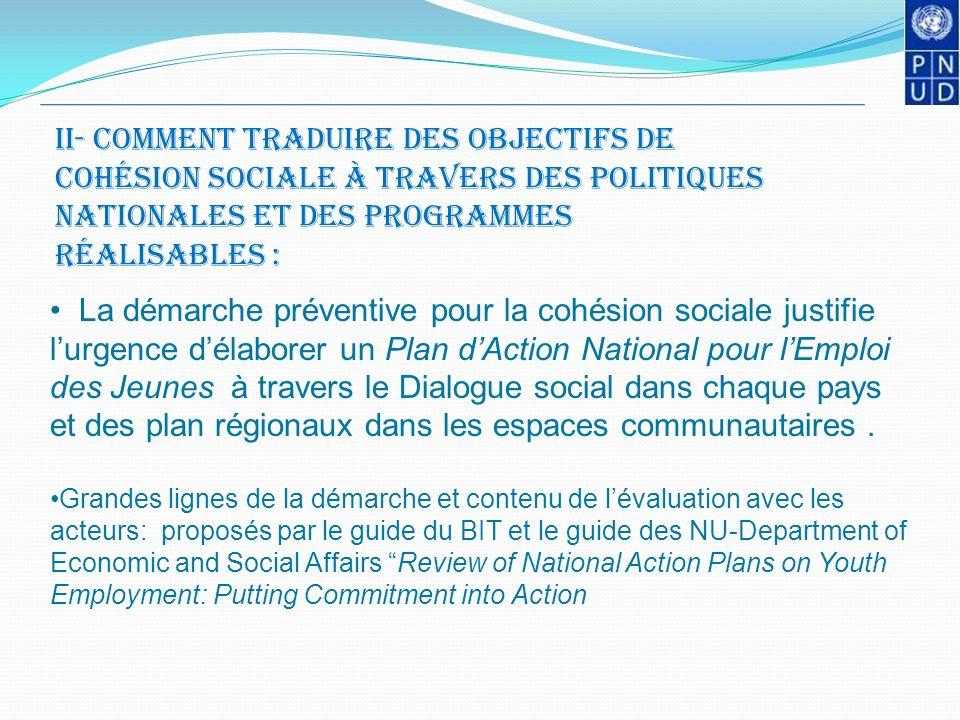II- Comment traduire des Objectifs de cohésion sociale à travers des politiques nationales et des programmes réalisables :