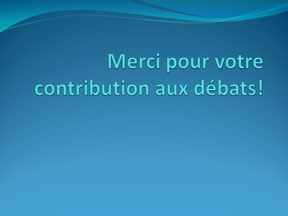 Merci pour votre contribution aux débats!