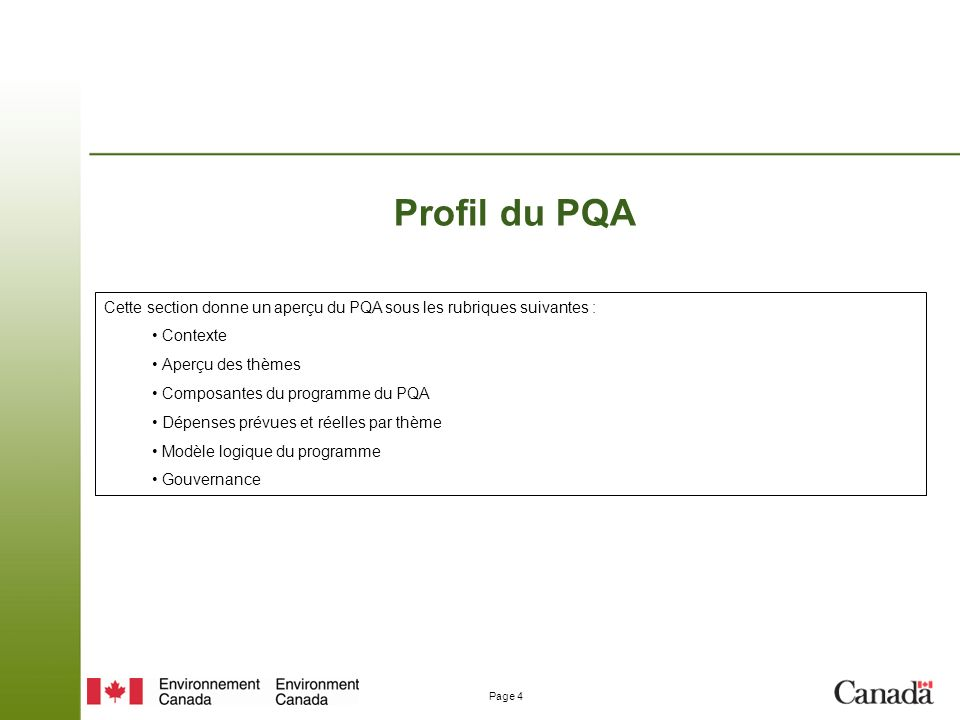Profil du PQA Cette section donne un aperçu du PQA sous les rubriques suivantes : Contexte. Aperçu des thèmes.
