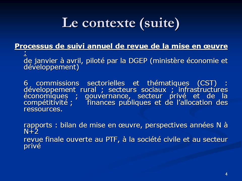 Le contexte (suite) Processus de suivi annuel de revue de la mise en œuvre :
