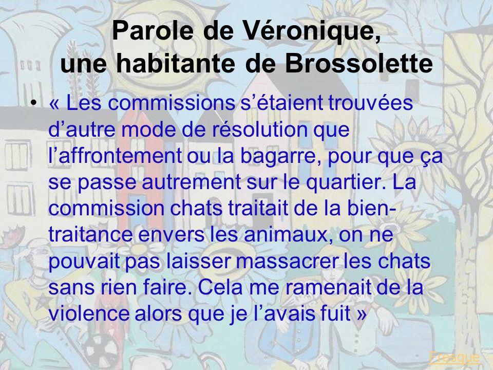 Parole de Véronique, une habitante de Brossolette