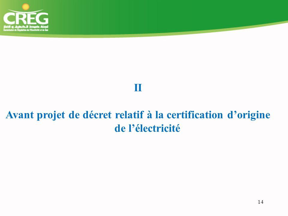 II Avant projet de décret relatif à la certification d'origine de l'électricité 14