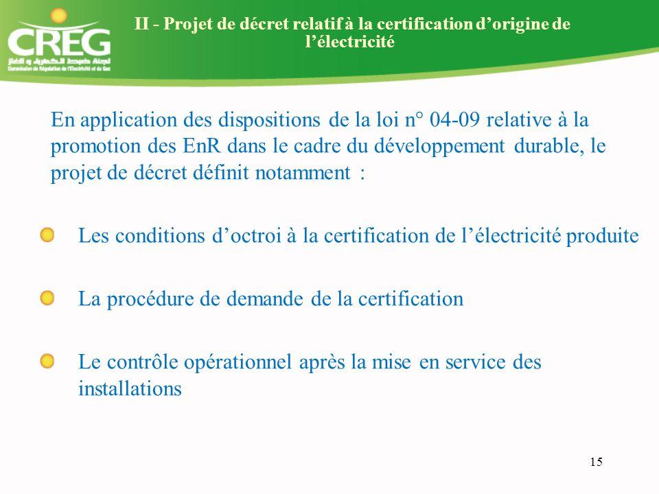 Les conditions d'octroi à la certification de l'électricité produite
