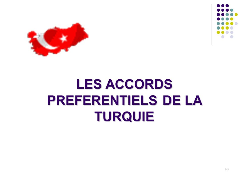 LES ACCORDS PREFERENTIELS DE LA TURQUIE