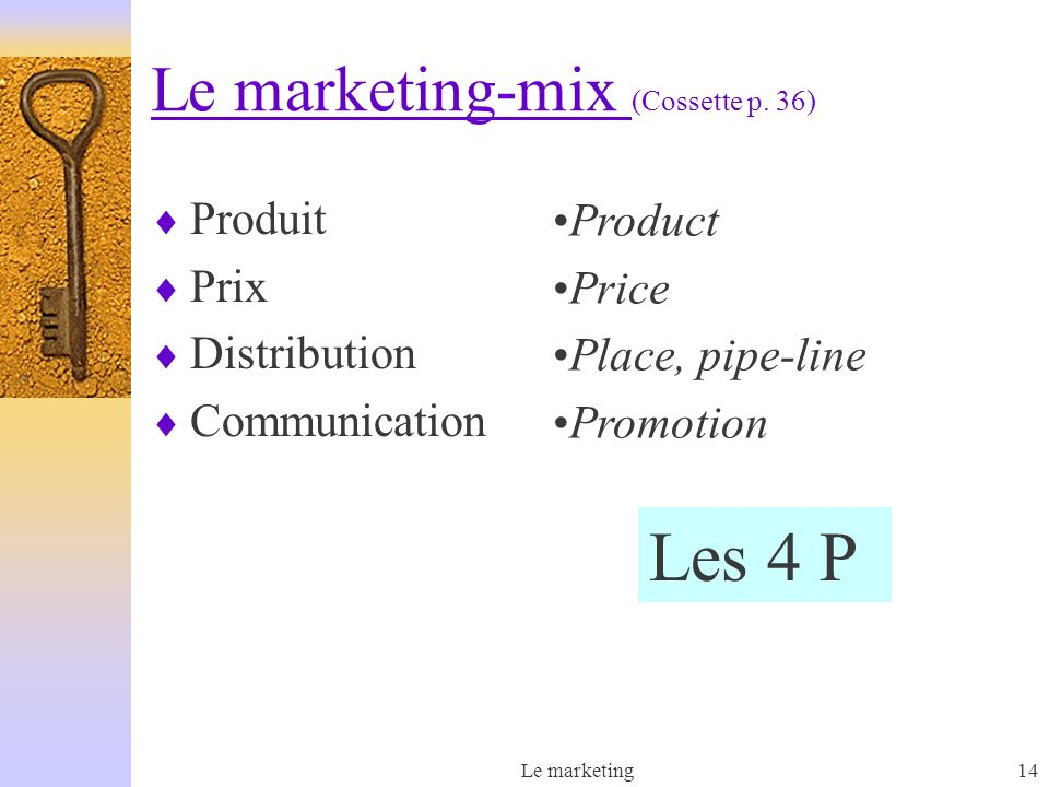 Le marketing-mix (Cossette p. 36)