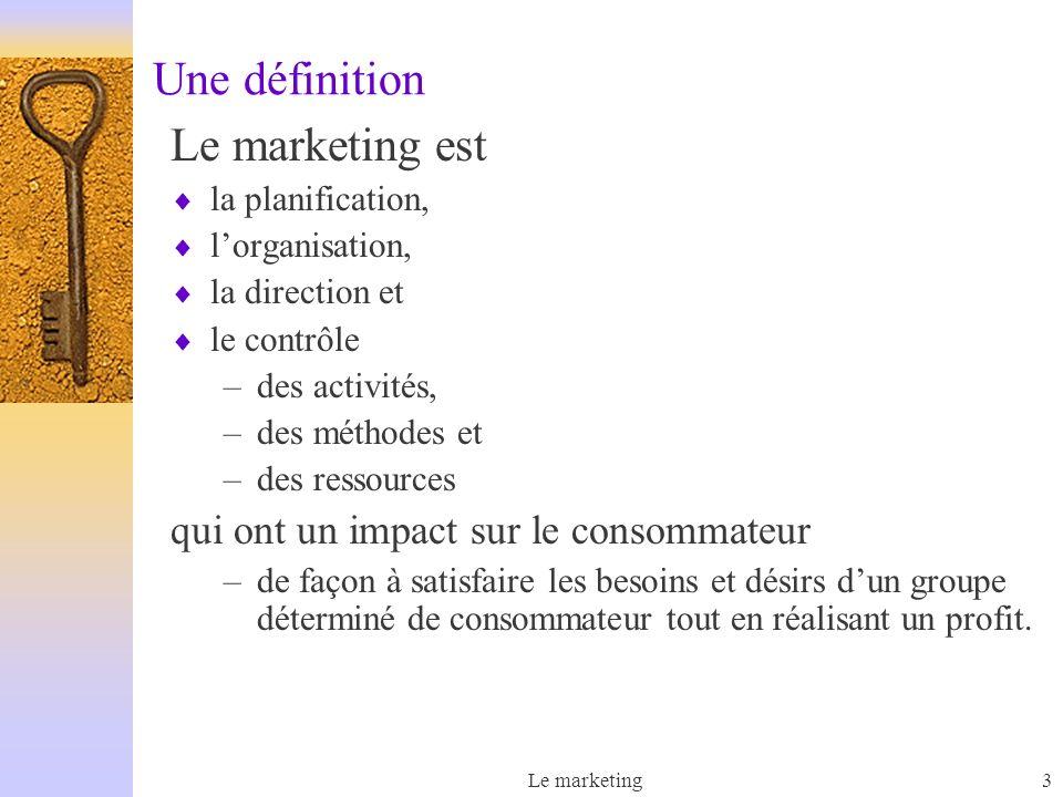 Une définition Le marketing est qui ont un impact sur le consommateur
