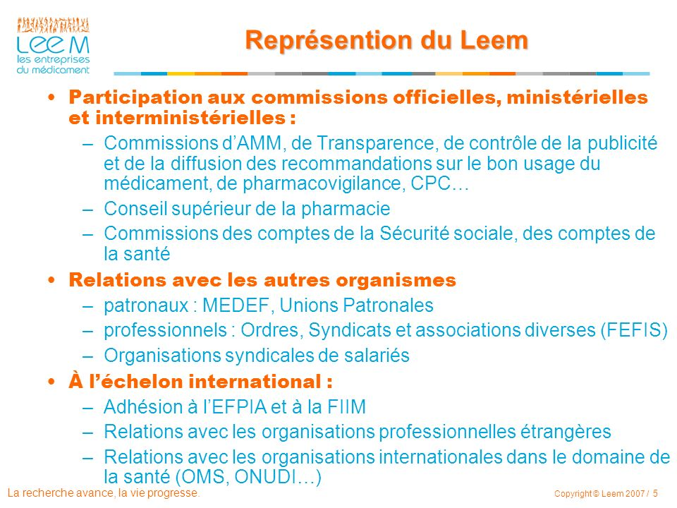 Représention du Leem Participation aux commissions officielles, ministérielles et interministérielles :