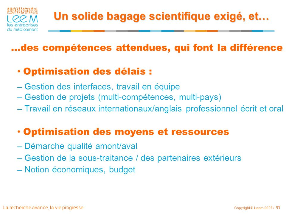Un solide bagage scientifique exigé, et…