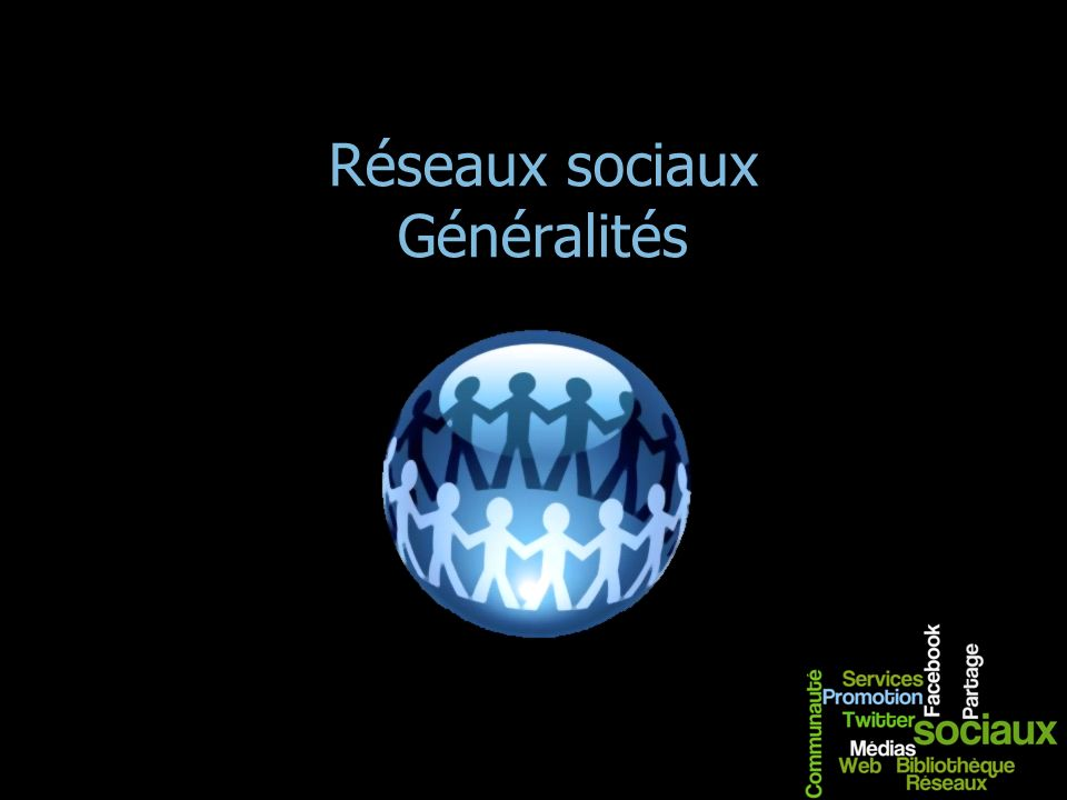 Réseaux sociaux Généralités