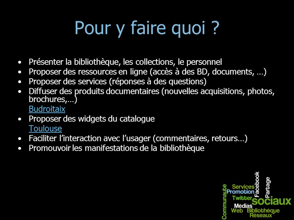 Pour y faire quoi Présenter la bibliothèque, les collections, le personnel. Proposer des ressources en ligne (accès à des BD, documents, …)