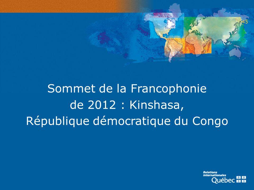 2 45 Sommet de la Francophonie de 2012 : Kinshasa, République démocratique du Congo