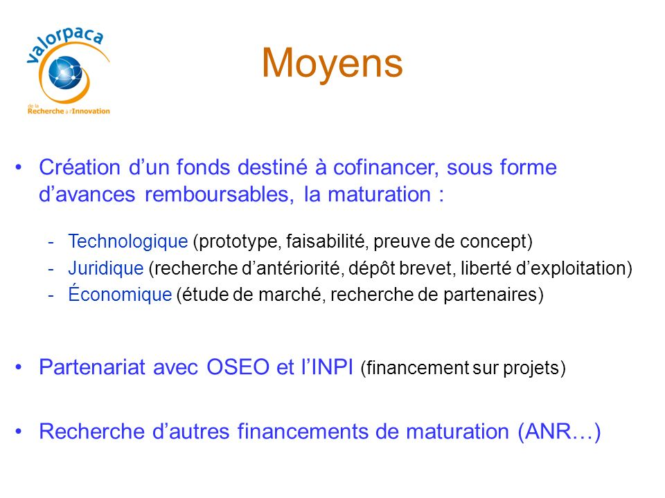 Moyens Création d'un fonds destiné à cofinancer, sous forme d'avances remboursables, la maturation :