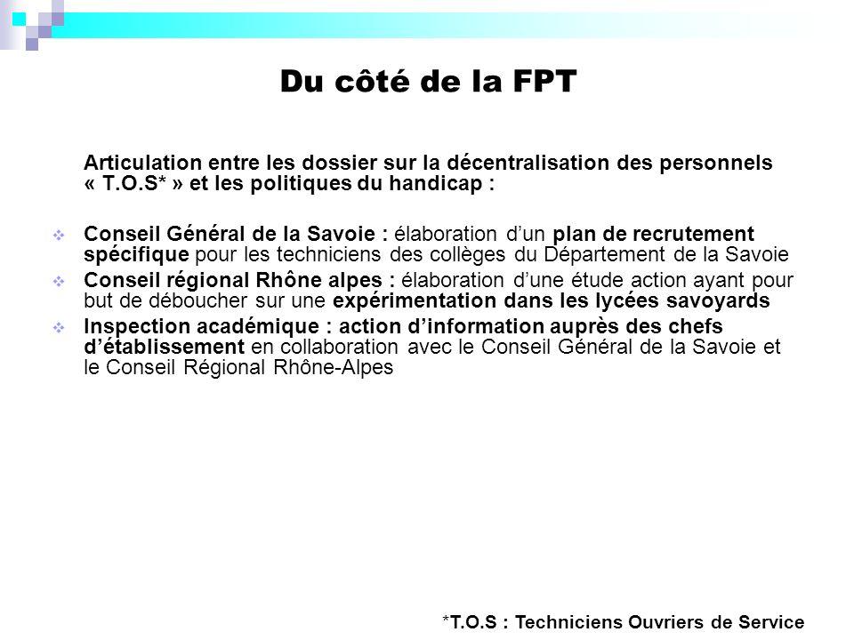 Du côté de la FPT Articulation entre les dossier sur la décentralisation des personnels « T.O.S* » et les politiques du handicap :