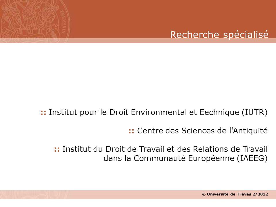 Recherche spécialisé :: Institut pour le Droit Environmental et Eechnique (IUTR) :: Centre des Sciences de l Antiquité.