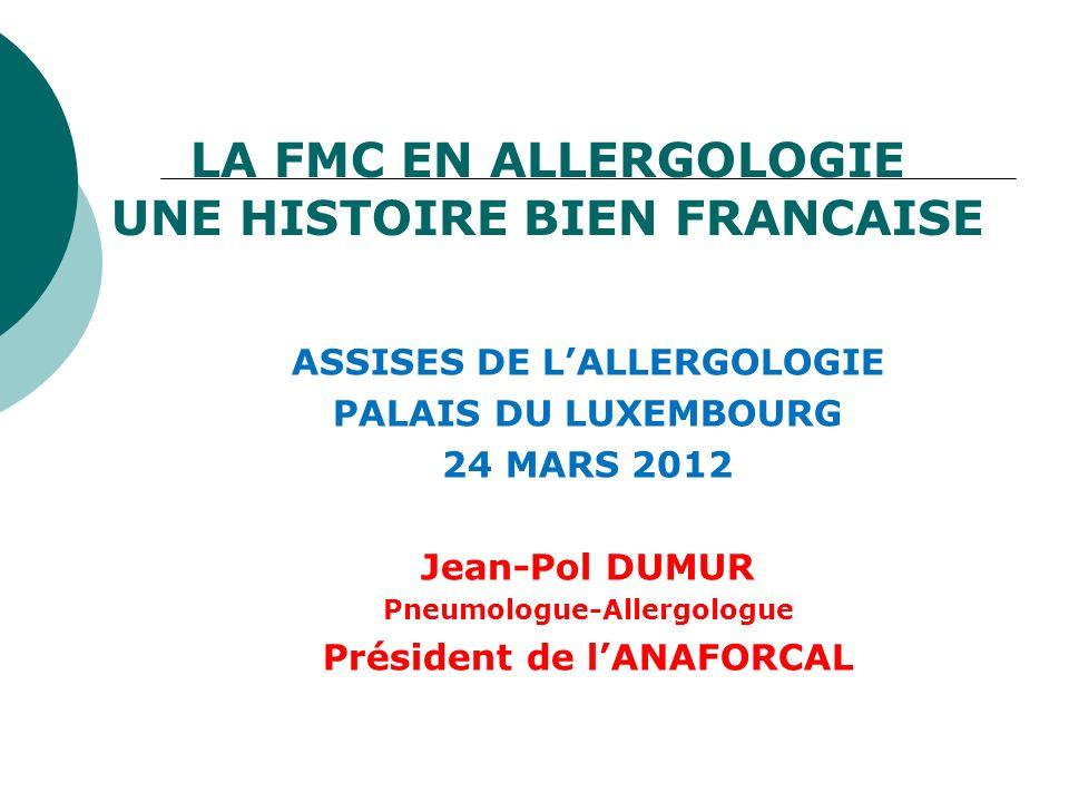 LA FMC EN ALLERGOLOGIE UNE HISTOIRE BIEN FRANCAISE