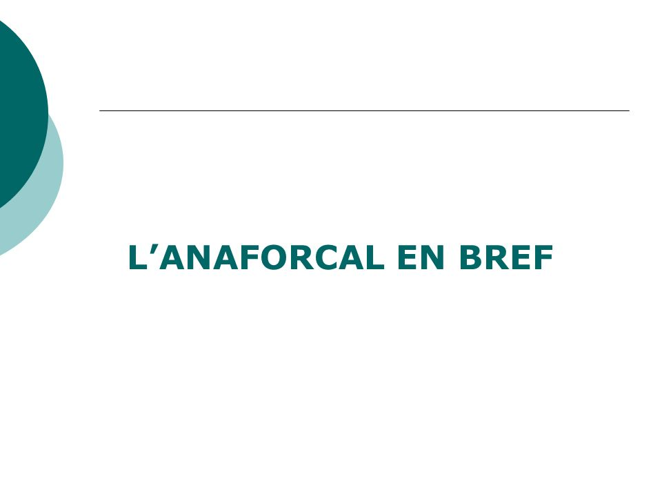L'ANAFORCAL EN BREF