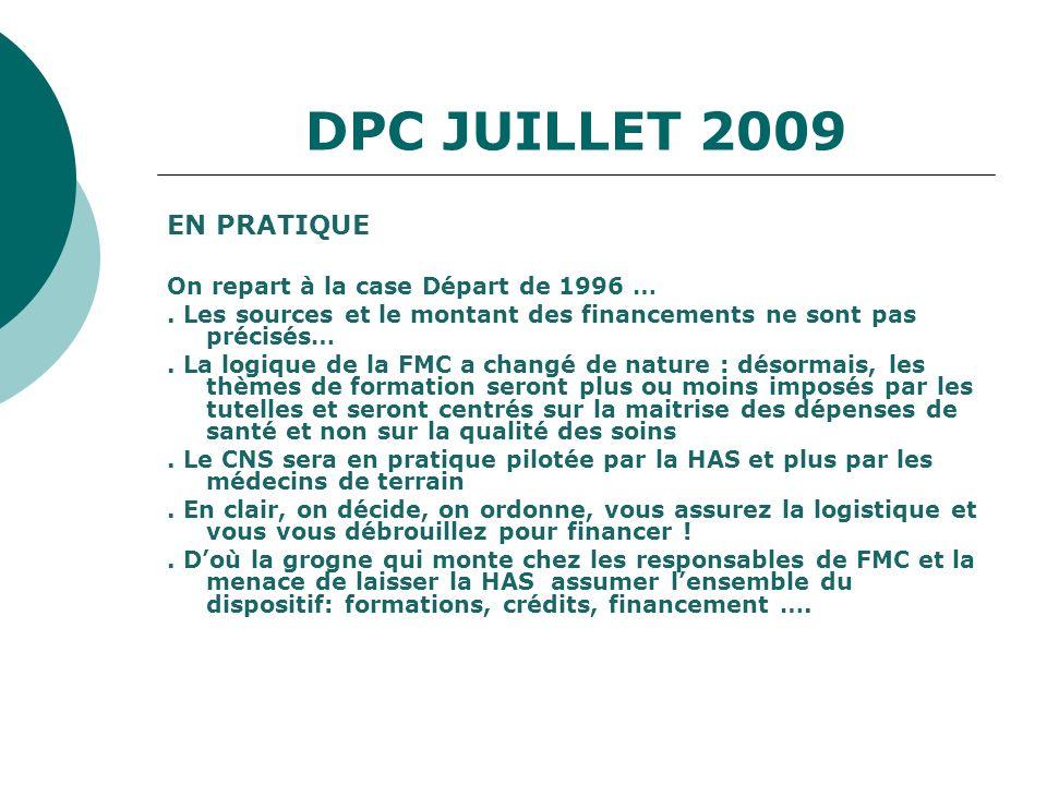 DPC JUILLET 2009 EN PRATIQUE On repart à la case Départ de 1996 …