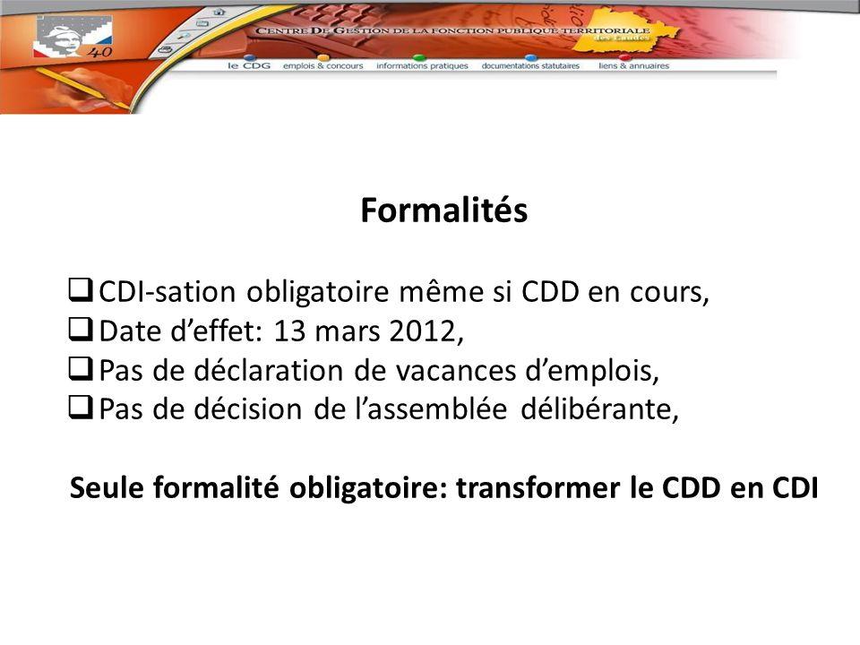 Seule formalité obligatoire: transformer le CDD en CDI