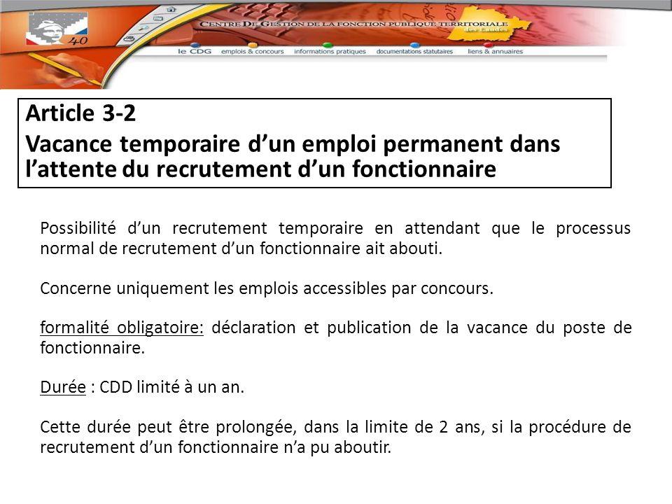 Article 3-2 Vacance temporaire d'un emploi permanent dans l'attente du recrutement d'un fonctionnaire.