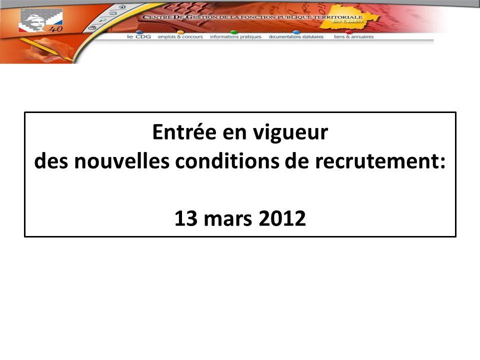 des nouvelles conditions de recrutement: