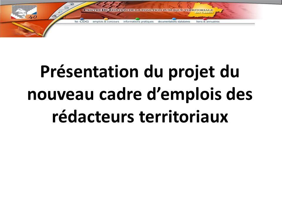 Présentation du projet du nouveau cadre d'emplois des rédacteurs territoriaux