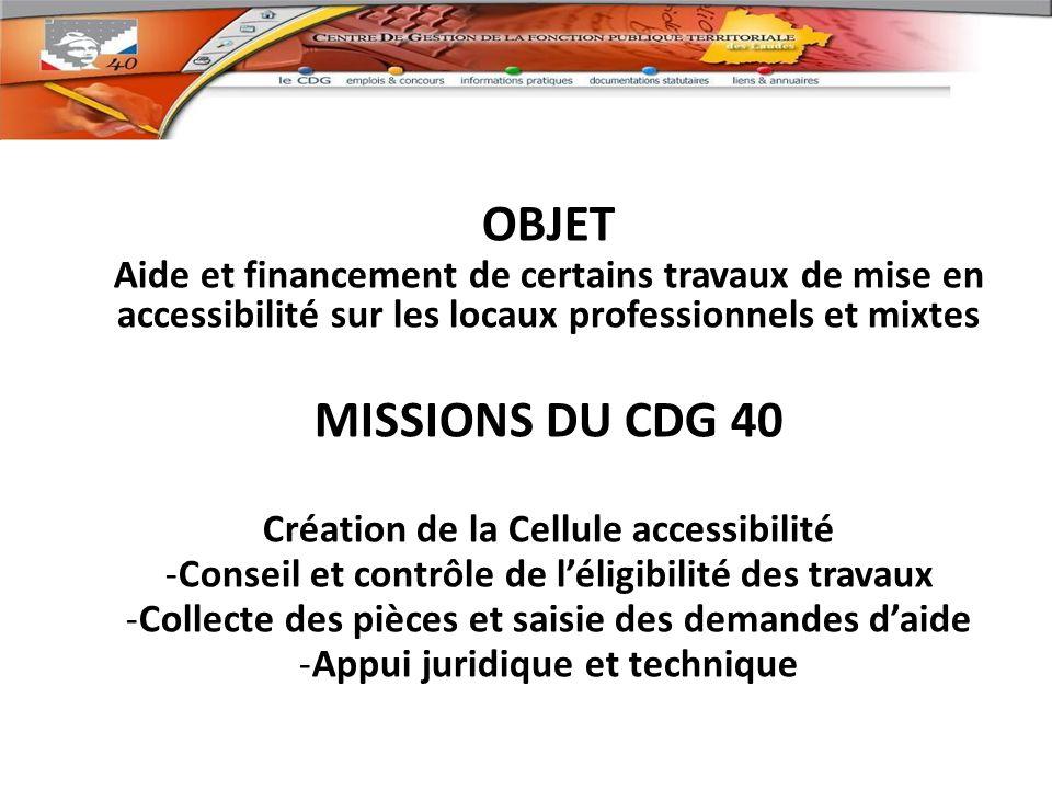OBJET Aide et financement de certains travaux de mise en accessibilité sur les locaux professionnels et mixtes.