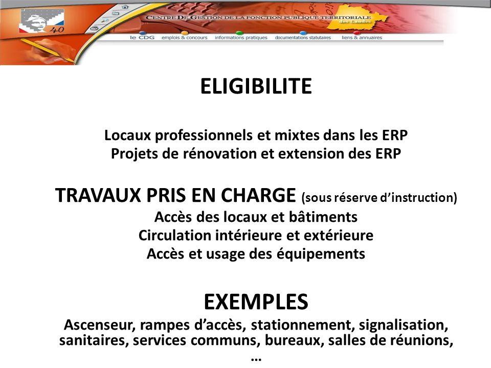 ELIGIBILITE Locaux professionnels et mixtes dans les ERP. Projets de rénovation et extension des ERP.