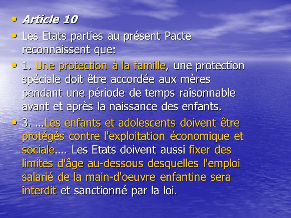 Article 10 Les Etats parties au présent Pacte reconnaissent que: