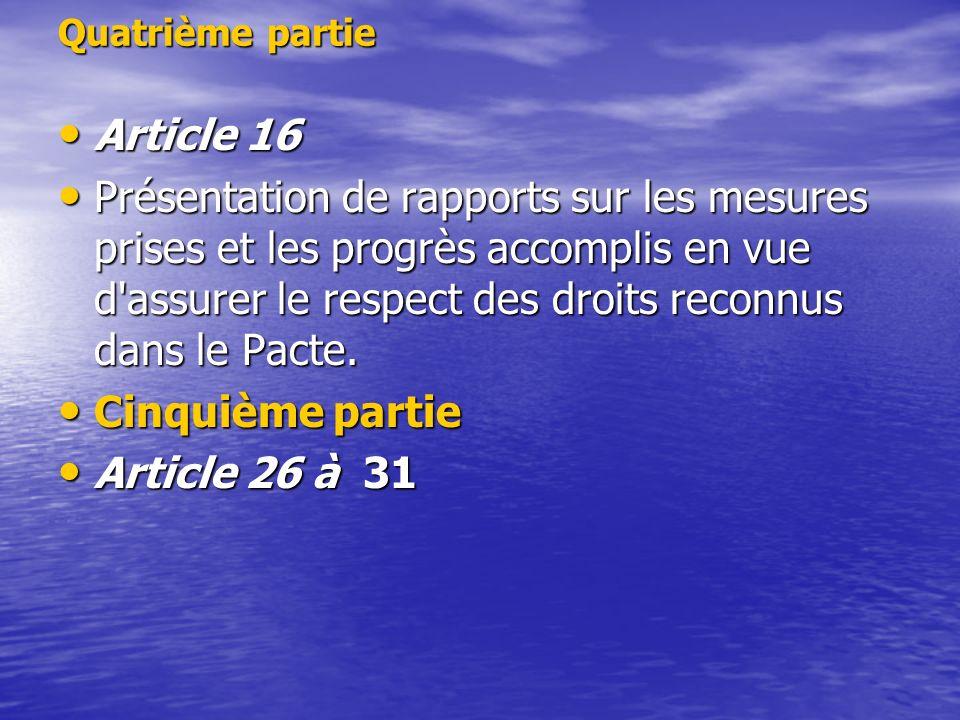 Quatrième partie Article 16.