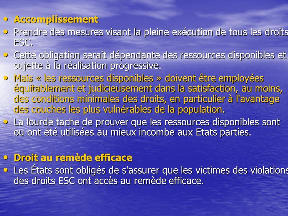 Accomplissement Prendre des mesures visant la pleine exécution de tous les droits ESC.