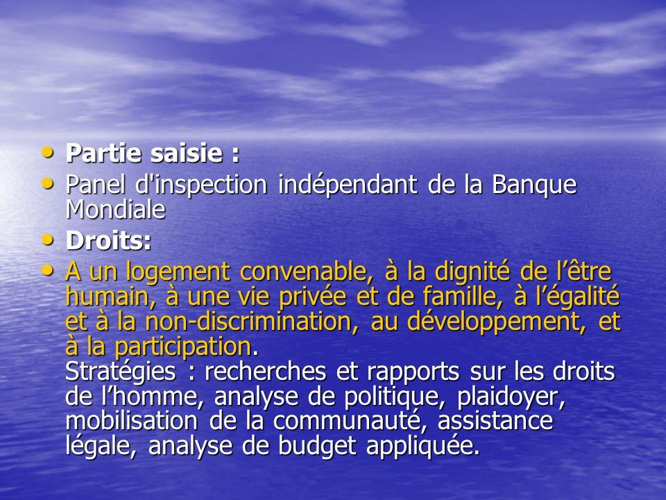 Partie saisie : Panel d inspection indépendant de la Banque Mondiale. Droits: