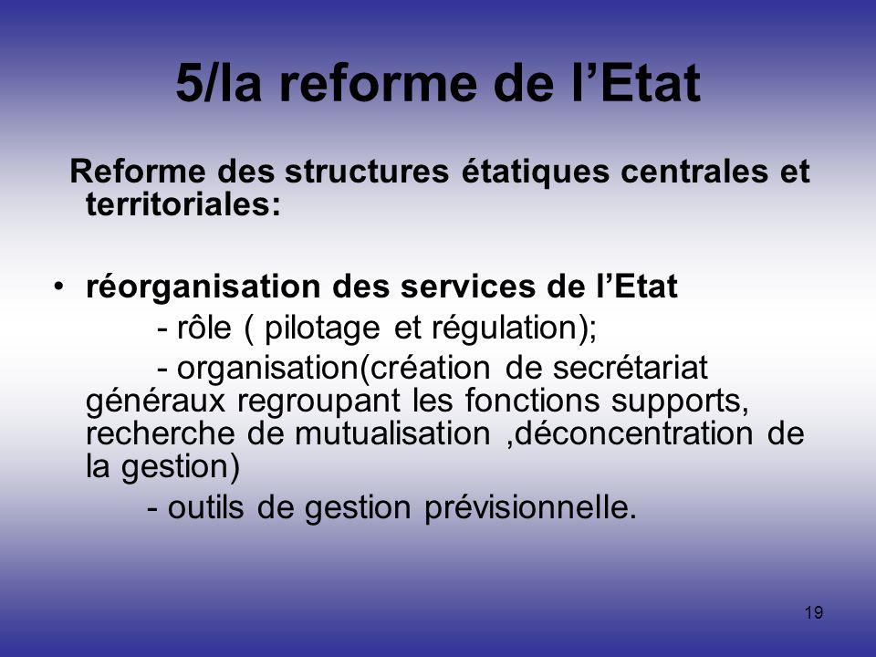 5/la reforme de l'Etat réorganisation des services de l'Etat