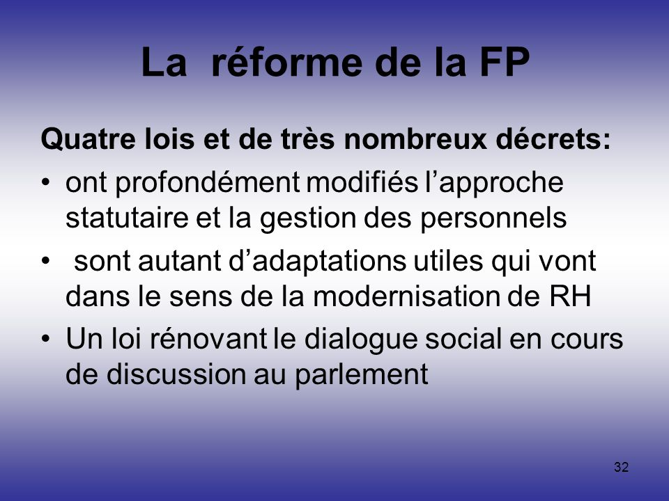 La réforme de la FP Quatre lois et de très nombreux décrets: