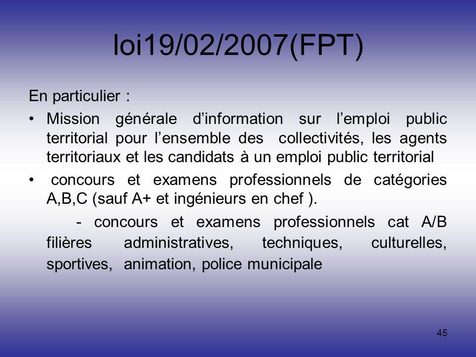 loi19/02/2007(FPT) En particulier :