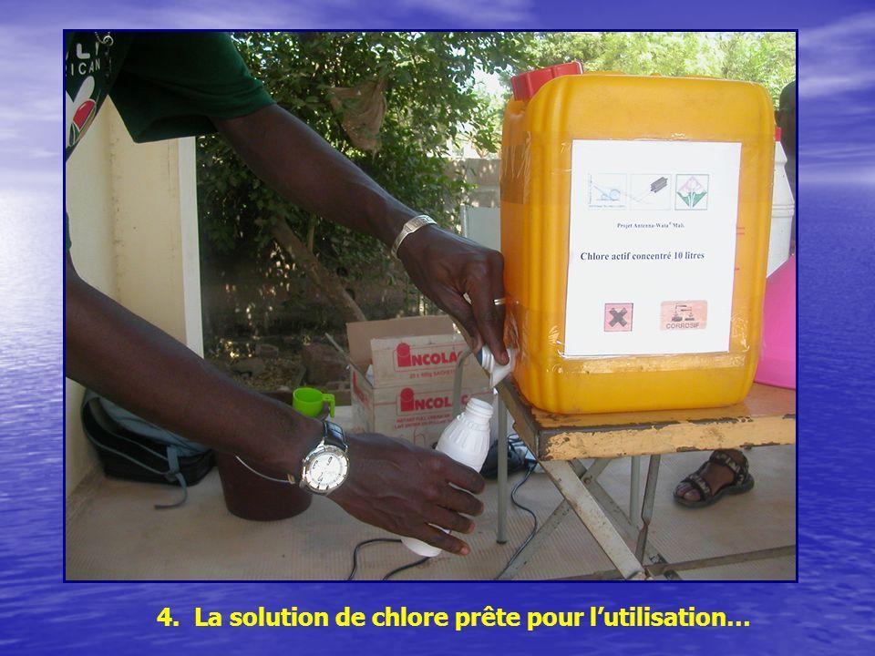 4. La solution de chlore prête pour l'utilisation…