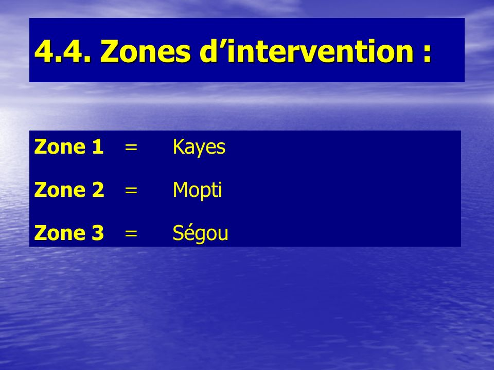 4.4. Zones d'intervention :