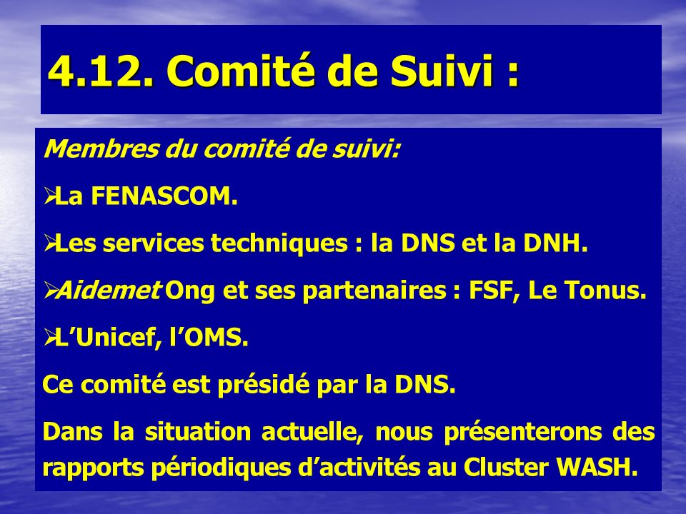 4.12. Comité de Suivi : Membres du comité de suivi: La FENASCOM.