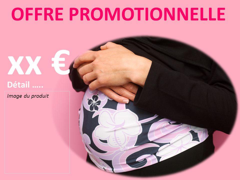 OFFRE PROMOTIONNELLE xx € Détail ….. Image du produit