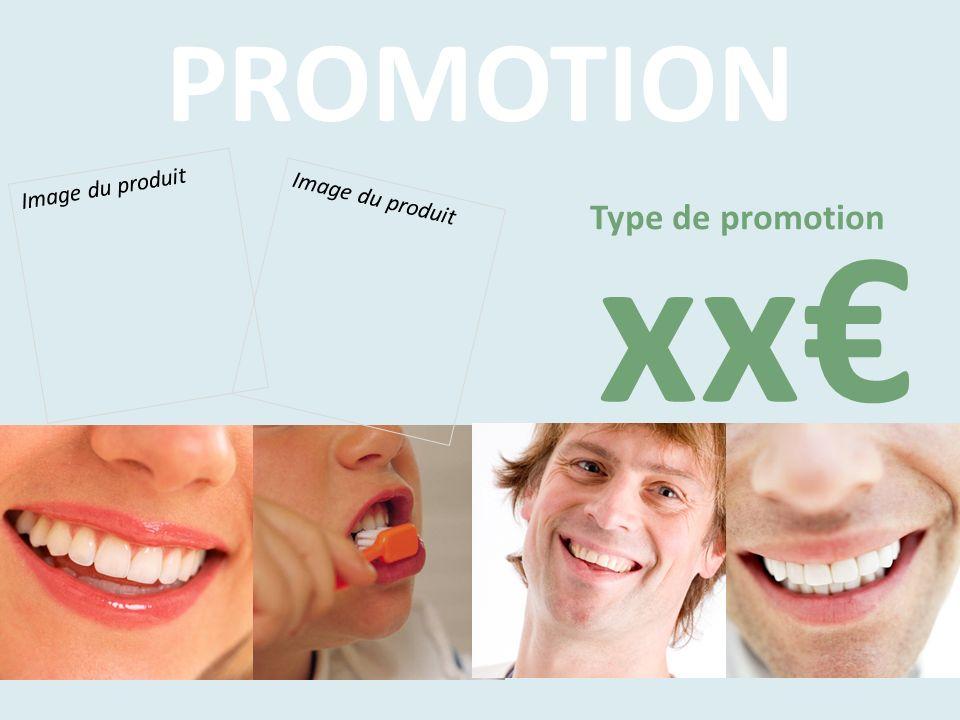 PROMOTION Image du produit Image du produit xx€ Type de promotion