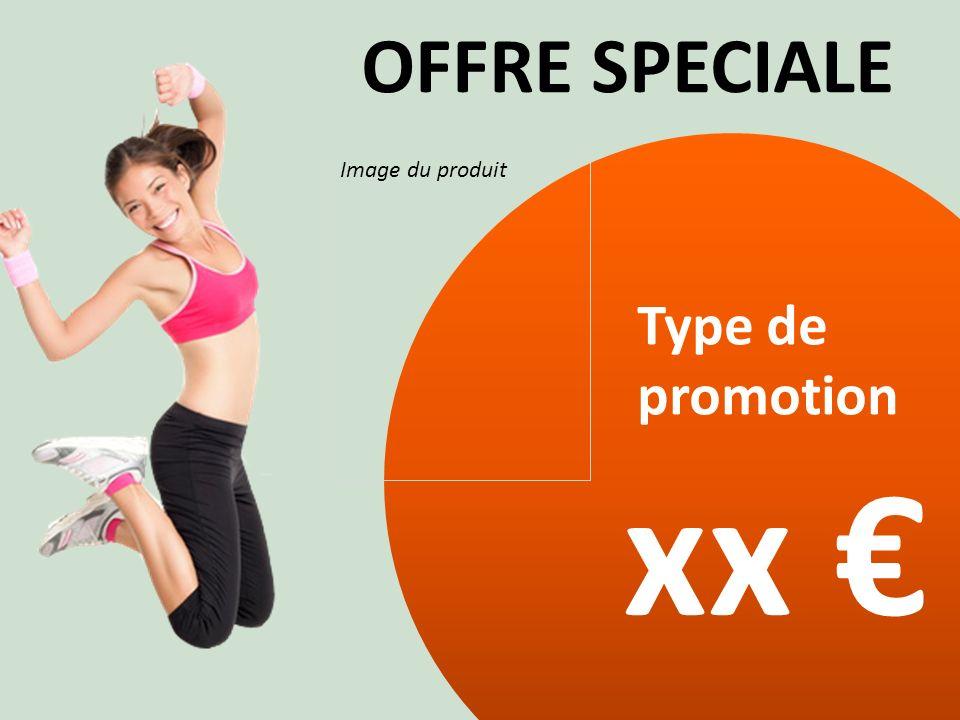 OFFRE SPECIALE Image du produit Type de promotion xx €