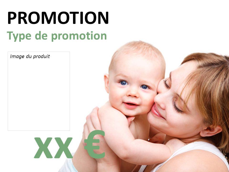 PROMOTION Type de promotion Image du produit xx €