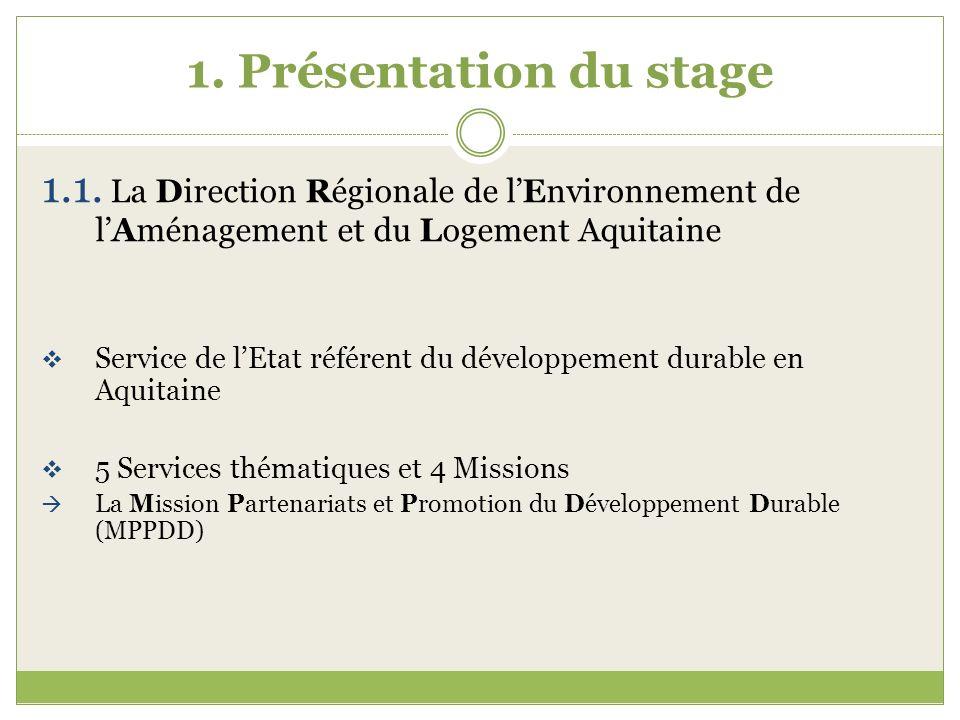 1. Présentation du stage 1.1. La Direction Régionale de l'Environnement de l'Aménagement et du Logement Aquitaine.