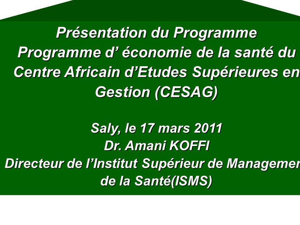 Présentation du Programme Programme d' économie de la santé du