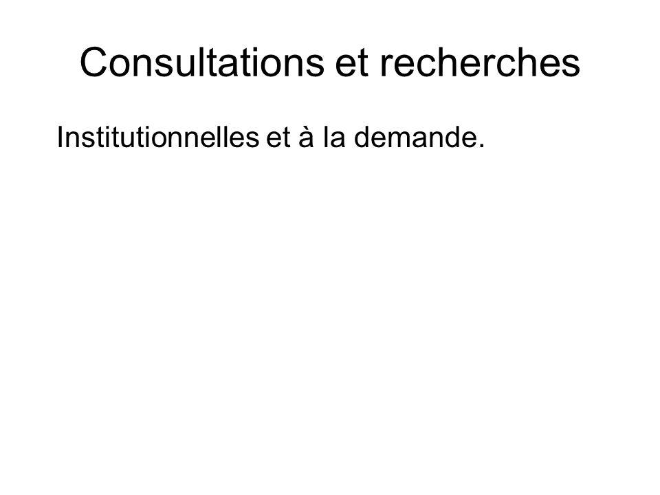 Consultations et recherches