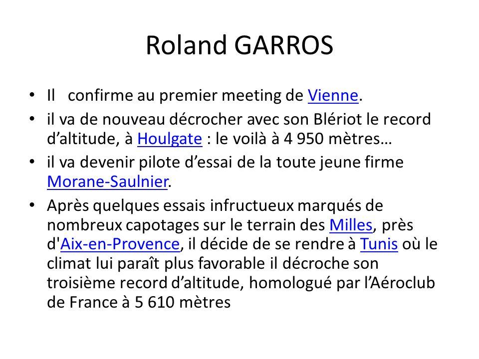 Roland GARROS Il confirme au premier meeting de Vienne.