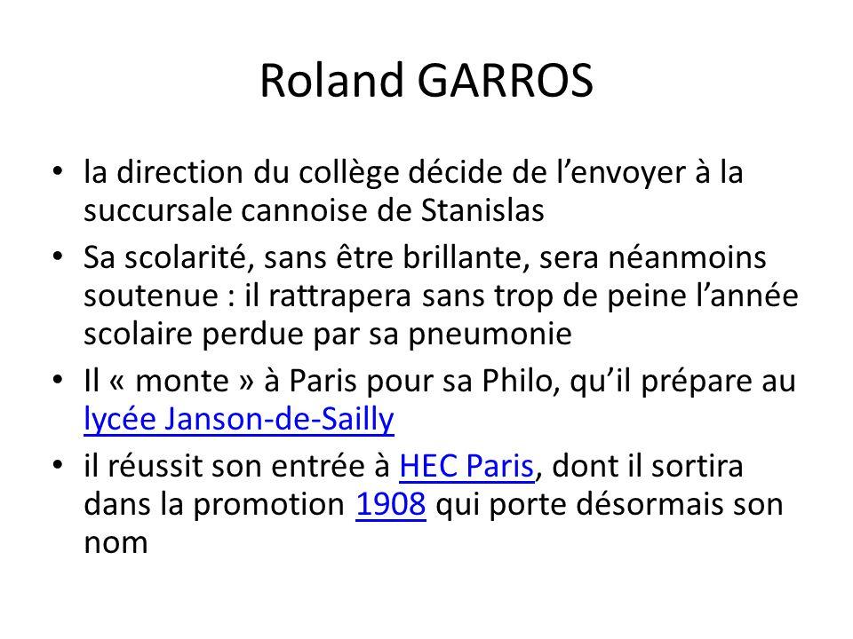 Roland GARROS la direction du collège décide de l'envoyer à la succursale cannoise de Stanislas.