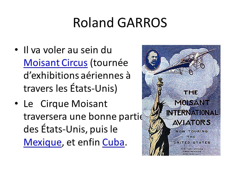 Roland GARROS Il va voler au sein du Moisant Circus (tournée d'exhibitions aériennes à travers les États-Unis)