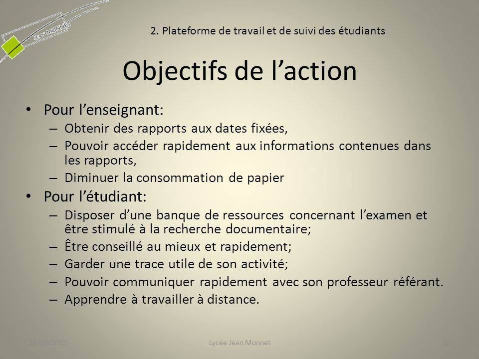 Objectifs de l'action Pour l'enseignant: Pour l'étudiant: