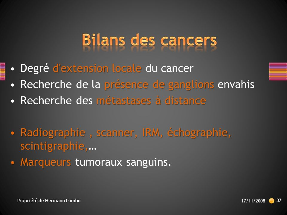 Bilans des cancers Degré d extension locale du cancer