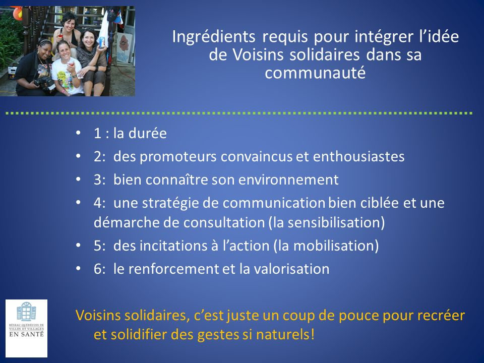 Ingrédients requis pour intégrer l'idée de Voisins solidaires dans sa communauté